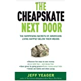 The Cheapskate Next Door: The Surprising Secrets of Americans Living Happily Below Their Meansby Jeff Yeager