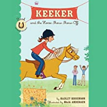 Keeker and the Horse Show Show-Off: The Sneaky Pony Series, Book 2 (       UNABRIDGED) by Hadley Higginson Narrated by Jeanne Fishman