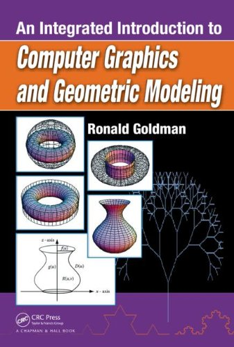 An Integrated Introduction to Computer Graphics and Geometric Modeling (Chapman & Hall/CRC Computer Graphics, Geometric Modeling, and Animation Series)