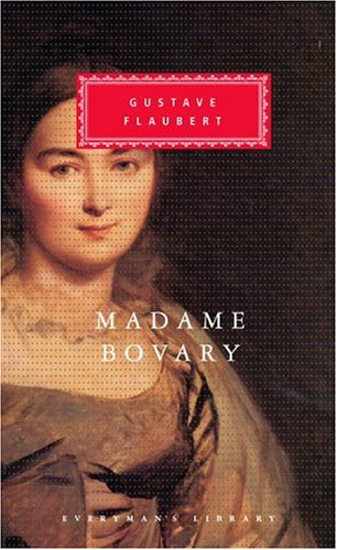 Madame Bovary: Patterns of Provincial Life (Everyman