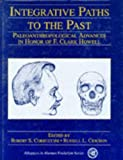 Integrative Paths to the Past: Paleoanthropological Advances in Honor of F. Clark Howell (0137067739) by Corruccini, Robert S.
