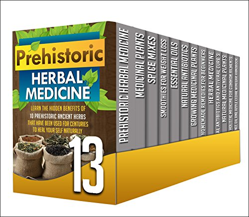 Herbal Medicine: 13 in 1 Box Set - Beginners: Find Out All About Herbal Medicine For Curing, Healing and Health (herbal medicine, medicinal plants, smoothies) by C. Mckenzie, M. Clarkshire, E. Wilcox, B. Glidewell, V. French