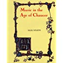 Music in the Age of Chaucer: Revised edition, with `Chaucer Songs' (Chaucer Studies)