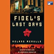 Fidel's Last Days | [Roland Merullo]