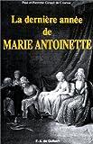 echange, troc Paul Girault de Coursac, Pierrette Girault de Coursac - La dernière année de Marie-Antoinette