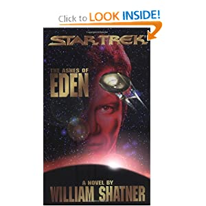 The Ashes of Eden (Star Trek) by William Shatner, Judith Reeves-Stevens and Garfield Reeves-Stevens