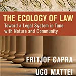 The Ecology of Law: Toward a Legal System in Tune with Nature and Community | Fritjof Capra,Ugo Mattei