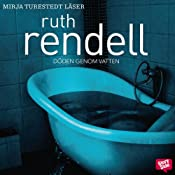 Döden genom vatten [The Water's Lovely] | [Ruth Rendell, Ulla Danielsson (translator)]