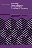 img - for Remaking Eastern Europe - On the Political Economy of Transition (International Studies in Economics and Econometrics) book / textbook / text book