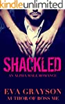 Shackled (Cuffed, Book Two) (An Alpha...