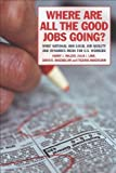 img - for By Harry J. Holzer, Julia I. Lane, David B. Rosenblum, Fredrik Andersson: Where Are All the Good Jobs Going?: What National and Local Job Quality and Dynamics Mean for U.s. Workers book / textbook / text book