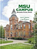 img - for MSU Campus?Buildings, Places, Spaces: Architecture and the Campus Park of Michigan State University by Stanford, Linda O., Dewhurst, C. Kurt (2002) Hardcover book / textbook / text book