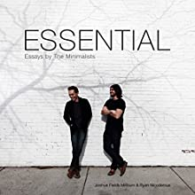 Essential: Essays by the Minimalists Audiobook by Joshua Fields Millburn, Ryan Nicodemus Narrated by Justin Malik