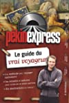 Pkin express : Le guide du vrai voya...