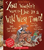 You Wouldnt Want to Live in a Wild West Town!