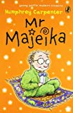 MR Majeika. Humphrey Carpenter (0141323086) by Carpenter, Humphrey