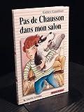 Pas De Chausson Dans Mon Salon (Premier Roman, 73) (French Edition) (2890213390) by Gauthier, Gilles