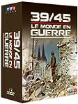39/45 - Le Monde en guerre