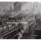 The Call of Trains: Railroad Photographs by Jim Shaughnessy ~ Jeffrey T. Brouws