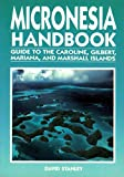 Micronesia Handbook: Guide to the Caroline, Gilbert, Mariana, and Marshall Islands (Moon Handbooks)