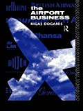 img - for The Airport Business by Doganis, Professor Rigas, Doganis, Rigas 1st edition (1992) Paperback book / textbook / text book