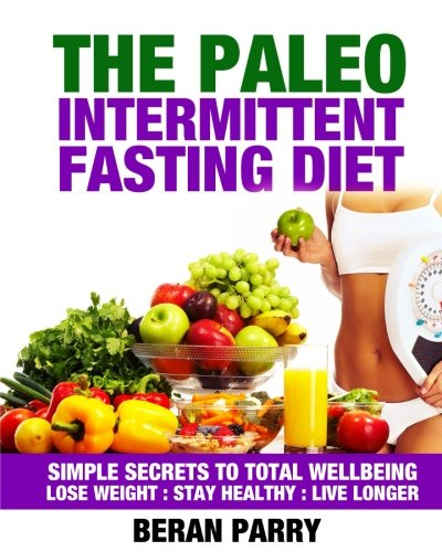 The Paleo Intermittent Fasting Program and Recommended 21 Day Cleanse (Fasting Program compare prices)
