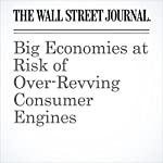 Big Economies at Risk of Over-Revving Consumer Engines | Paul J. Davies