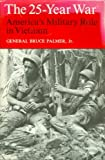 img - for The 25 Year War: America's Military Role in Vietnam book / textbook / text book