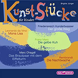 Kunst-Stücke für Kinder Hörbuch