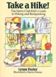 Search : Take a Hike!: The Sierra Club Kid's Guide to Hiking and Backpacking