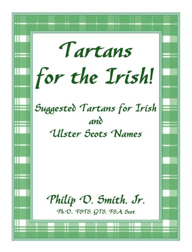 Tartans for the Irish!: Suggested Tartans for Irish and Ulster Scots Names