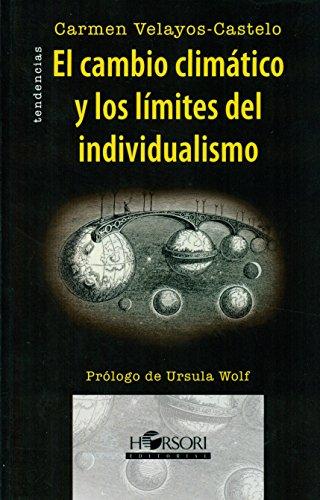 El Cambio Climatico Y Los Limites Del Individualismo (Colección Tendencias)