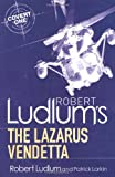 Robert Ludlum Robert Ludlum's The Lazarus Vendetta: A Covert-One Novel