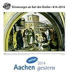 Aachen gestern 2014: Aachen in alten...
