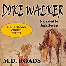 Doke Walker: A Western Short Audiobook by M.D. Roads Narrated by Jack Sochet