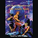 The Moon Maid (       UNABRIDGED) by Edgar Rice Burroughs Narrated by Rebecca Rogers
