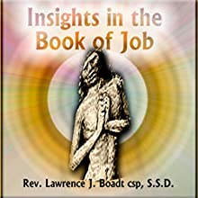 Insights in the Book of Job  by Lawrence J. Boadt Narrated by Lawrence J. Boadt