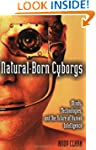 Natural-Born Cyborgs: Minds, Technolo...
