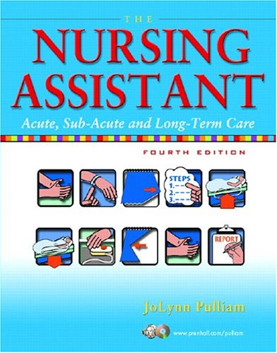 The Nursing Assistant: Acute, Sub-Acute, and Long-Term...