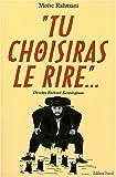 echange, troc Moïse Rahmani - Tu choisiras le rire : Anecdotes, proverbes, superstitions et traditions juives