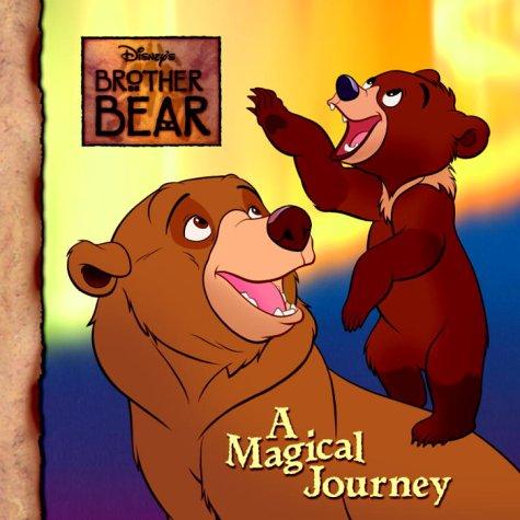 Disneys Brother Bear : A Magical Journey, ERIN HALL,  DISNEY STORYBOOK ARTISTS (ILT)