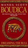 Manda Scott Boudica: Dreaming The Bull: Boudica 2