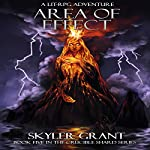 Area of Effect: The Crucible Shard, Book 5 | Skyler Grant