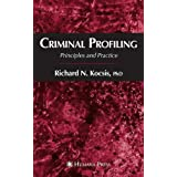 Criminal Profiling: Principles and Practice ~ Richard N. Kocsis