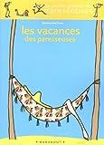 echange, troc Seymourina Cruse - Les Vacances des paresseuses