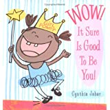 Wow It Sure is Good to Be You