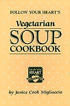 Follow Your Hearts Vegetarian Soup Cookbook…