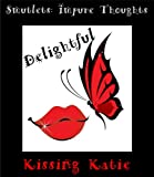 Smutlets: Delightful - Kissing Katie: Bisexual Erotica (Impure Thoughts)