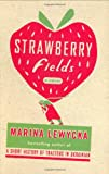 Strawberry Fields: A Novel (1594201374) by Lewycka, Marina
