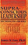 img - for Supra-Conscious Leadership: New Thinking for a New World book / textbook / text book